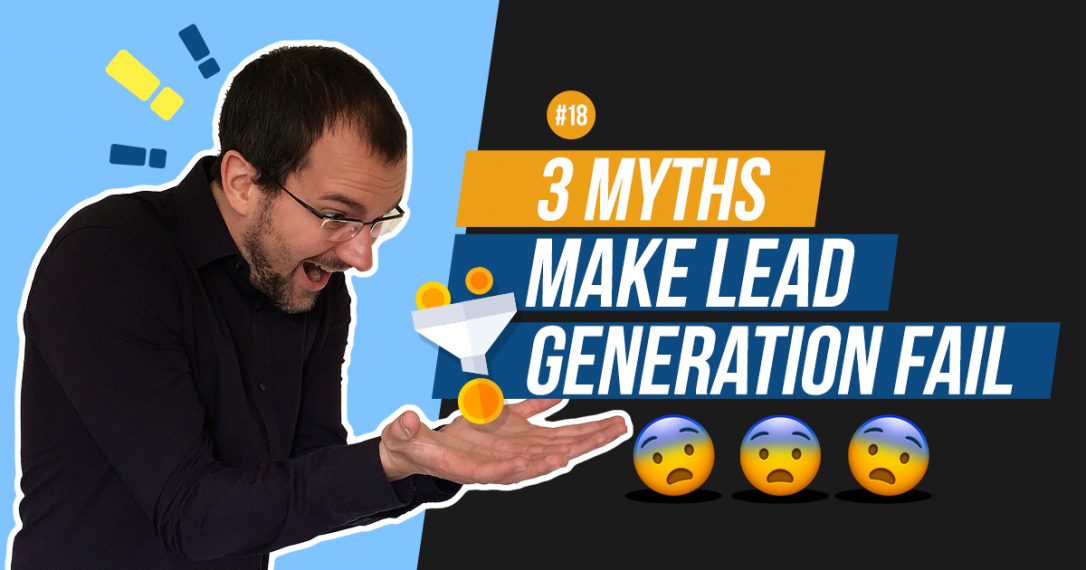 3 Myths That Make Your Lead Generation Process Fail