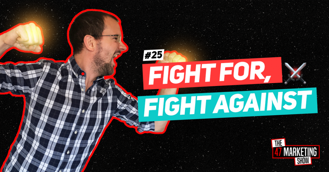 """Fight For, Fight Against"" And How To Generate Leads With It?"