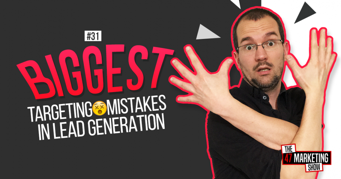 10 Targeting Mistakes That Make Lead Generation Fail - Part 1
