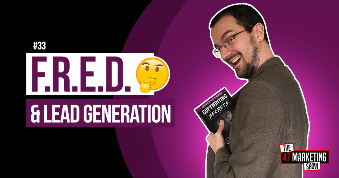 What F.R.E.D. Has To Do With Your Lead Generation?