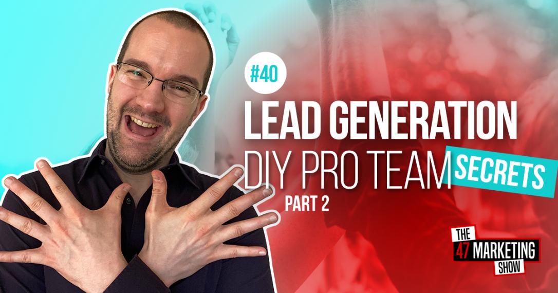 Lead Generation Process: Building Your DIY Pro Team - Part 2