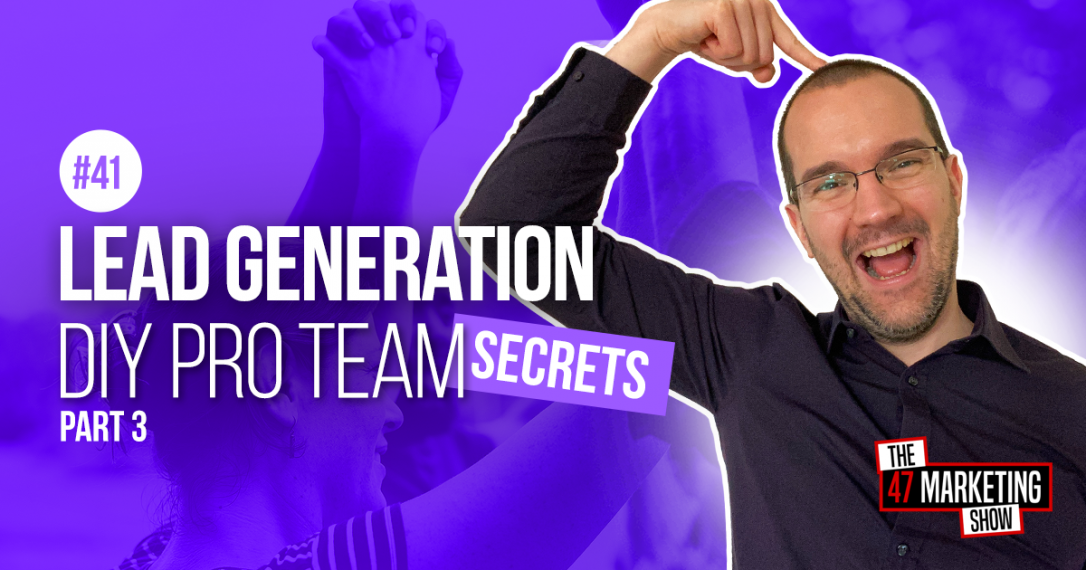 [Lead Generation] DIY Pro Team Secrets - Part 3
