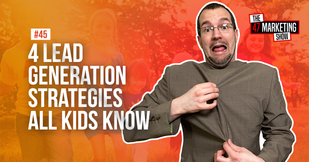 4 Key Lead Generation Strategies All Kids Know And Use