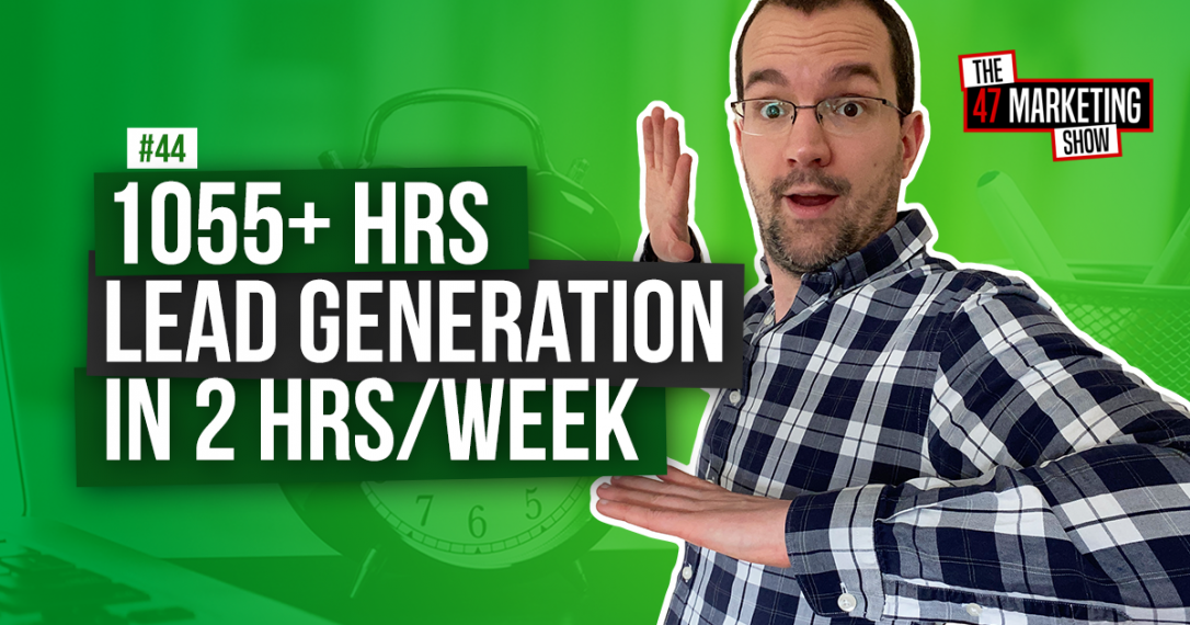 Do 1,055.78+ Hours of Lead Generation In 2 Hours Weekly