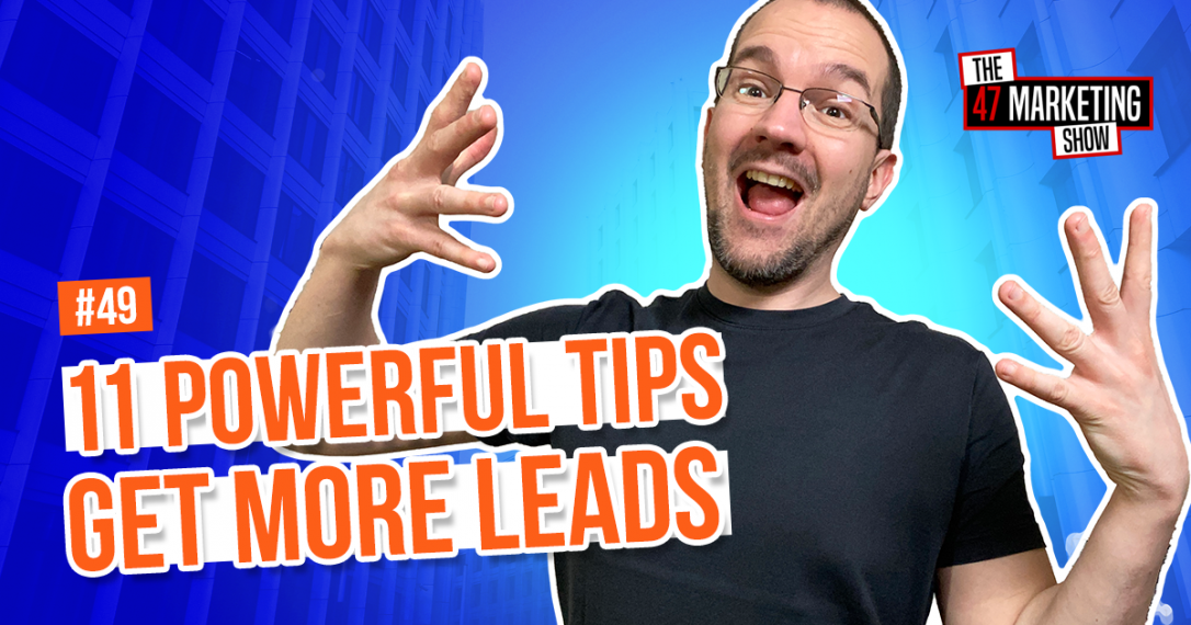 How to Get More Leads With These 11 Simple & Powerful Tips