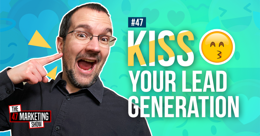 The KISS That Changed My Entire Lead Generation