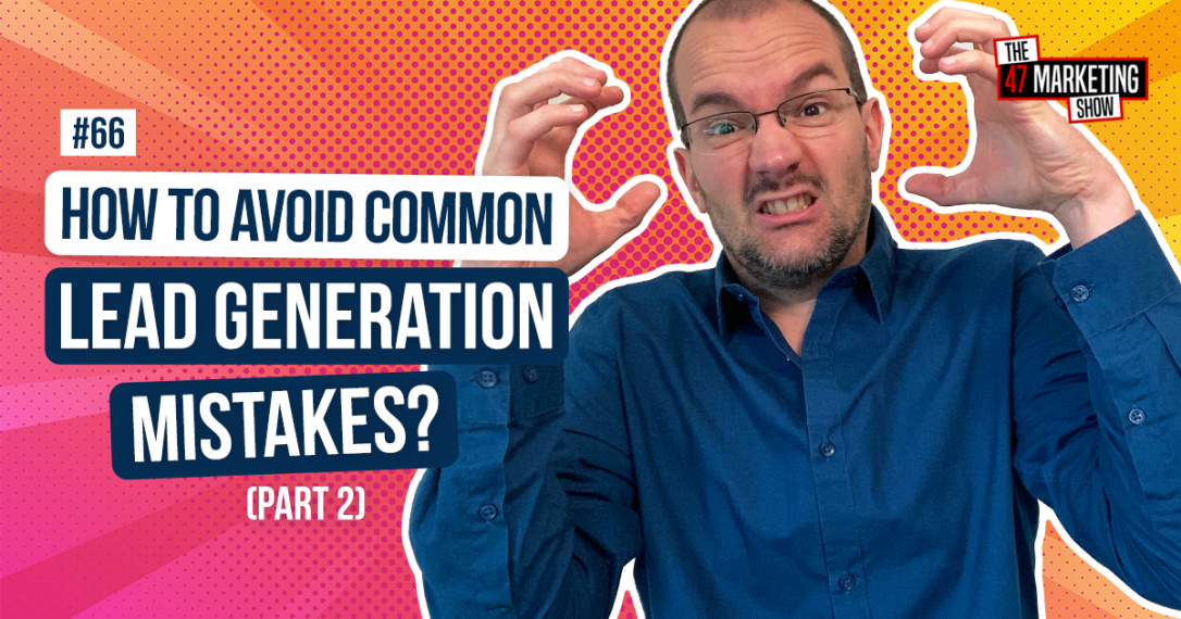 16 Common Lead Generation Mistakes To Avoid - Part 2