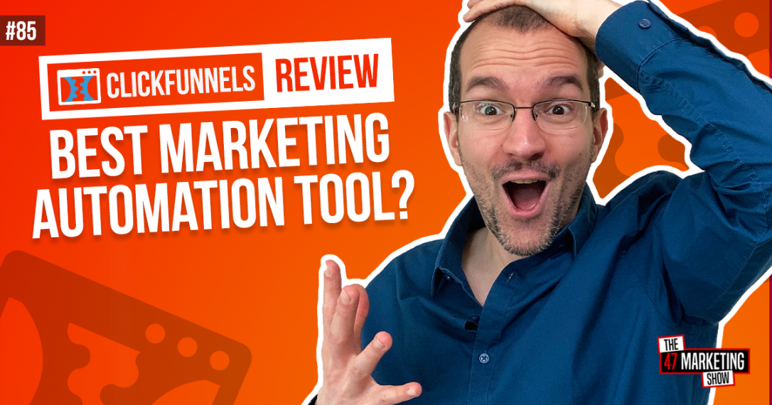 ClickFunnels Review - Best Marketing Automation Tool?